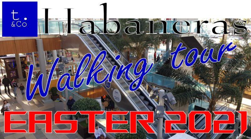 Habaneras Comercial Center Walking Tour, Easter 2021