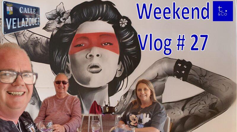 Weekend Vlog #27 – April 2021